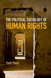 The Political Sociology of Human Rights ebook by Kate Nash