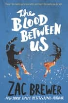 The Blood Between Us ebook by Zac Brewer