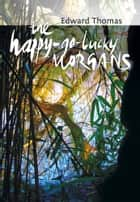The Happy-Go-Lucky Morgans ebook by Edward Thomas