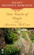 One Touch of Magic ebook by Amanda McCabe