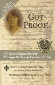 Got Proof! - My Genealogical Journey Through the Use of Documentation ebook by Michael Nolden Henderson
