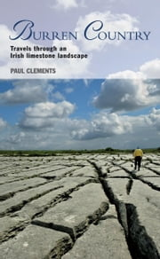 Burren Country – Travels through an Irish limestone landscape ebook by Paul Clements