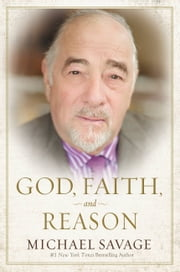 God, Faith, and Reason ebook by Michael Savage