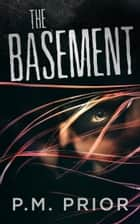 The Basement ebook by P.M. Prior