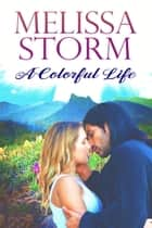 A Colorful Life - Drawn in Broken Crayon ebook by Melissa Storm