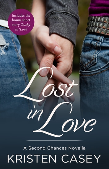 Lost in Love - A Second Chances Novella ebook by Kristen Casey
