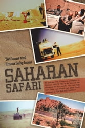 Saharan Safari - We took our VW Camper on a freighter to Morocco 1969-70 This is the story of our adventures for ten months. Our only help came from our research and guide books purchased in New York and Casablanca. ebook by Ted Jones and Emma Selig Jones