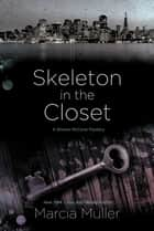 Skeleton in the Closet ebook by Marcia Muller