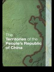 The Territories of the People's Republic of China ebook by Europa Publications