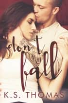 Don't Fall ebook by K.S. Thomas