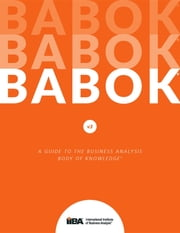 A Guide to the Business Analysis Body of Knowledge® (BABOK® Guide) v3 ebook by IIBA