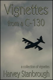 Vignettes from a C-130 ebook by Harvey Stanbrough