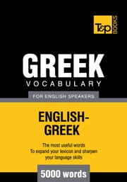 Greek vocabulary for English speakers - 5000 words ebook by Andrey Taranov