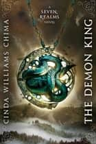 Demon King, The eBook by Cinda Williams Chima