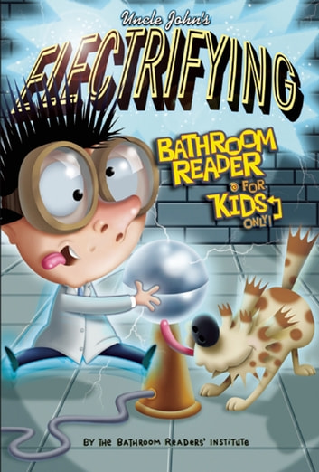 Uncle John's Electrifying Bathroom Reader for Kids Only! ebook by Bathroom Readers' Institute