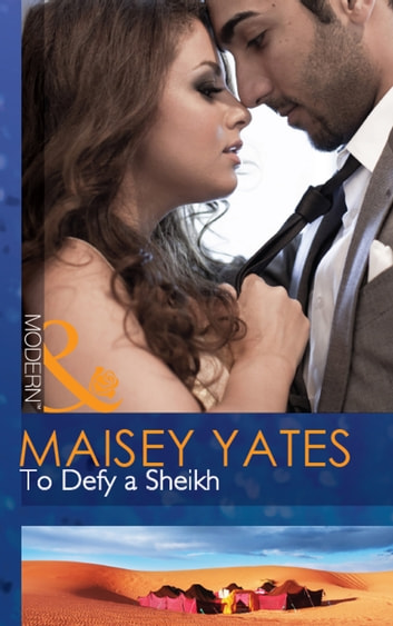 To Defy a Sheikh (Mills & Boon Modern) ekitaplar by Maisey Yates