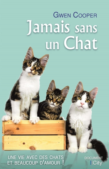 Jamais sans un chat ebook by Gwen Cooper