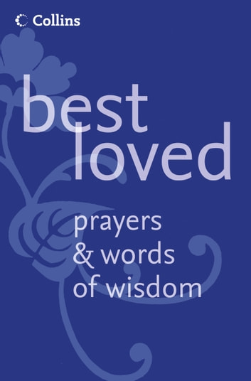 Best Loved Prayers and Words of Wisdom ebook by Martin Manser