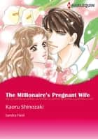 The Millionaire's Pregnant Wife (Harlequin Comics) - Harlequin Comics ebook by Sandra Field, Kaoru Shinozaki