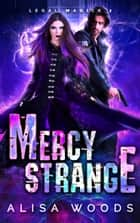 Mercy Strange - Paranormal Romantic Suspense ebook by Alisa Woods