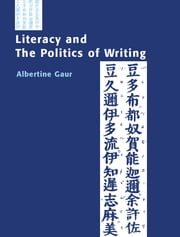 Literacy and the Politics of Writing ebook by Albertine Gaur