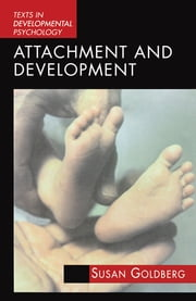 Attachment and Development ebook by Susan Goldberg
