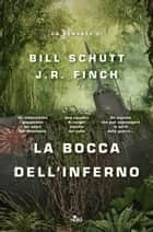 La bocca dell'inferno ebook by Bill Schutt, J.R. Finch