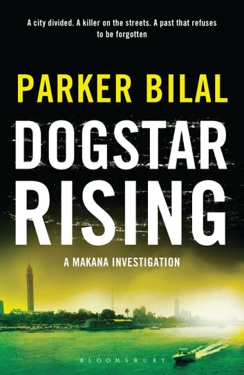 Dogstar Rising - A Makana Investigation eBook by Parker Bilal