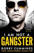 I Am Not A Gangster ebook by Bobby Cummines