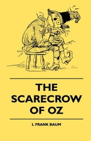 The Scarecrow of Oz ebook by Layman Frank Baum