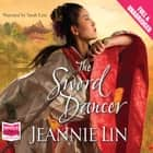 The Sword Dancer audiobook by Jeannie Lin