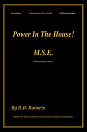 Power In The House! - M.S.E. [Maximum Study Edition] ebook by RB Roberts