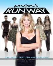 Project Runway - The Show That Changed Fashion ebook by Eila Mell