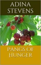 Pangs of Hunger ebook by Adina Stevens