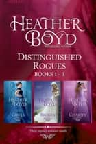 Distinguished Rogues Book 1-3 - Chills, Broken, Charity ebook by Heather Boyd