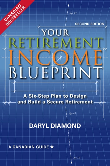 Your retirement income blueprint second edition ebook by daryl your retirement income blueprint second edition a six step plan to design and malvernweather Image collections