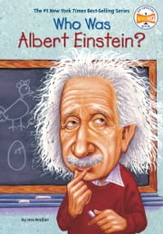 Who Was Albert Einstein? ebook by Jess Brallier, Who HQ, Robert Andrew Parker