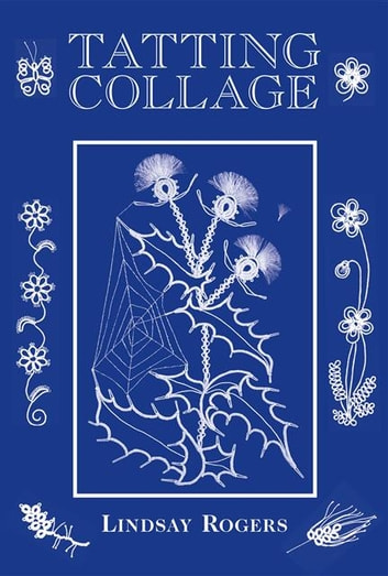 Tatting Collage ebook by Lindsay Rogers