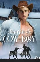 Chagrin de cow-boy - Les cow-boys, T2 eBook by Cassie Black, Z.A. Maxfield