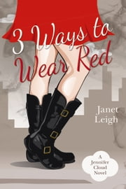 3 Ways to Wear Red ebook by Janet Leigh