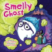 Smelly Ghost ebook by Isabel Atherton,Bethany Straker