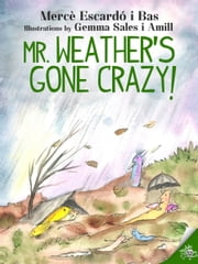 Mr. Weather's gone crazy! ebook by Mercè Escardó i Bas, Metaforic Club de Lectura SL