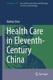 Health Care in Eleventh-Century China ebook by Nathan Sivin