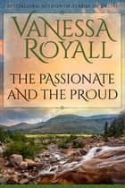 The Passionate and the Proud ebook by Vanessa Royall