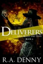 Deliverers ebook by R.A. Denny