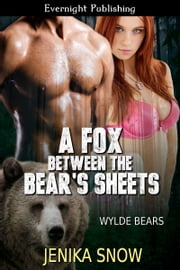 A Fox Between the Bear's Sheets ebook by Jenika Snow