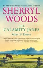 The Calamity Janes - Gina & Emma/To Catch A Thief/The Calamity Janes ebook by Sherryl Woods