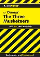 CliffsNotes on Dumas' The Three Musketeers ebook by James L Roberts