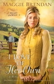Love of Her Own, A (Heart of the West Book #3)