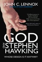 God and Stephen Hawking - Whose Design Is It Anyway? ebook by John C Lennox